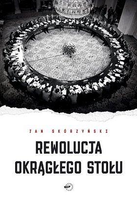 Jan Sk�rzy�ski: Rewolucja okr�g�ego sto�u