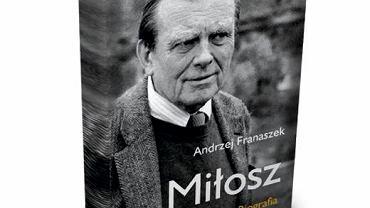 Andrzej Franaszek ''Miłosz'', wyd. Znak