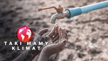 Zmiany klimatu oznaczają deficyt wody