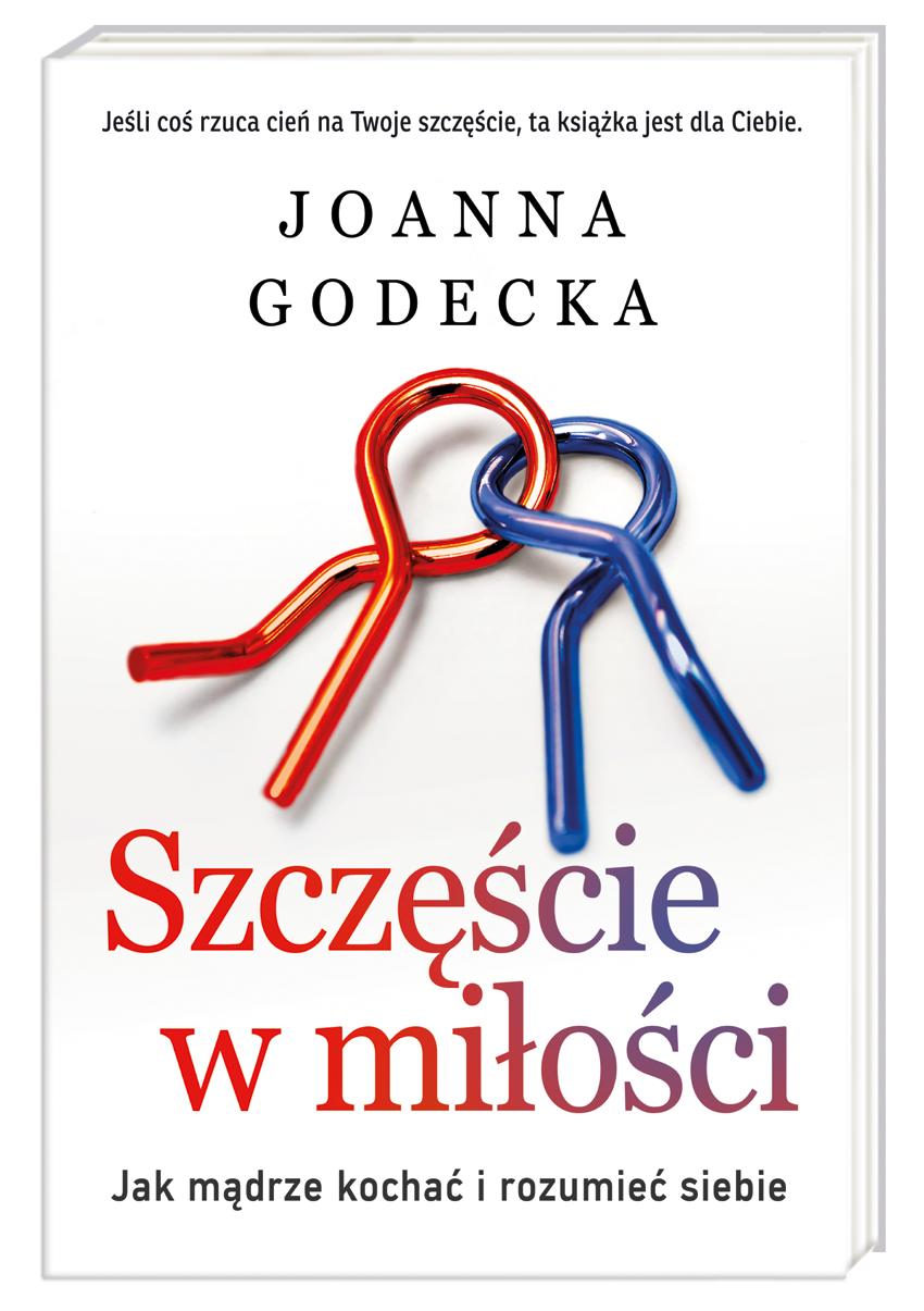 """Joanna Godecka """"Szczęście w miłości. Jak kochać i rozumieć siebie"""" (fot. materiały promocyjne)"""