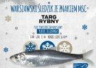 Zapraszamy na otwarcie �wi�tecznego Targu Rybnego w Warszawie!