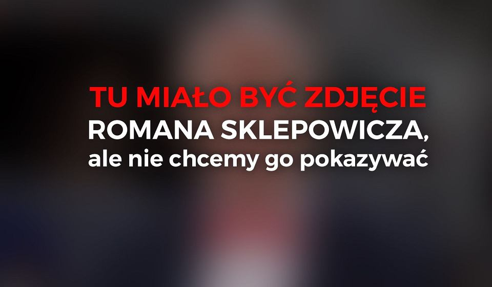 Roman Sklepowicz - człowiek, którego twarzy wolimy nie oglądać