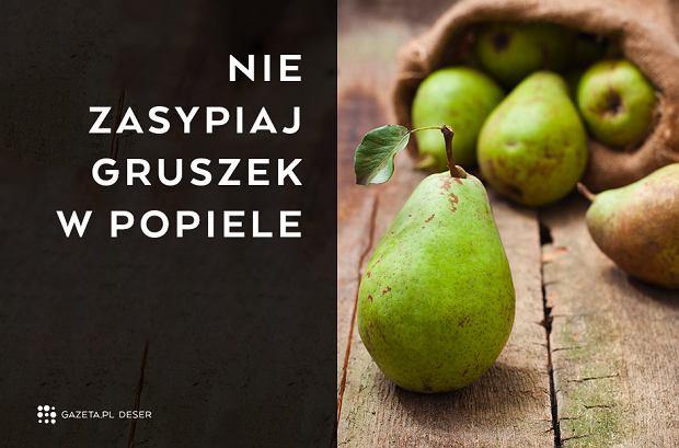 Skąd się wzięło tych 20 polskich powiedzeń? -  Nie zasypiaj gruszek w popiele