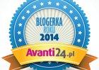 Blogerka Roku 2014 avanti24.pl : wybierz najbardziej stylow� blogerk� modow�