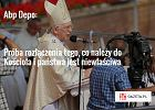 """Abp Depo: Próba rozłączenia tego, co należy do Kościoła i państwa, jest """"niewłaściwa"""". Oto komentarze"""