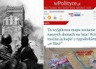 """Jak prawica wygrywa """"swoje"""" powstanie warszawskie. Nie wspierasz tygodnika """"wSieci""""? Jeste� zdrajc�"""