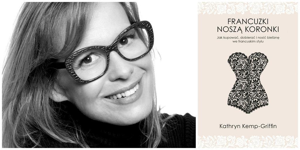 Książka Kathryn Kemp-Griffin ''Francuzki noszą koronki...'' ukazała się nakładem Wydawnictwa Znak (fot. facebook.com/kathryn.kempgriffin / materiały prasowe)