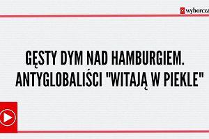 """Gęsty dym nad Hamburgiem. Antyglobaliści """"Witają w piekle"""""""