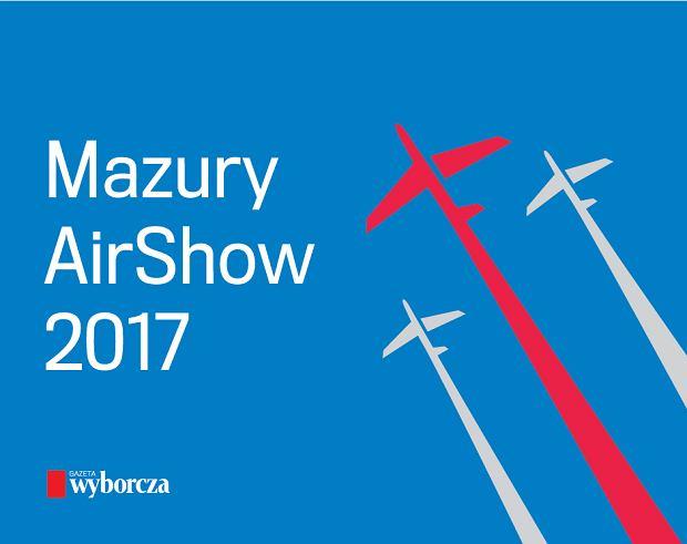"""Mazury AirShow - specjalny dodatek z olsztyńską """"Wyborczą"""""""