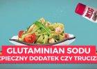 Czy glutaminian sodu jest szkodliwy? Oto wyniki bada�
