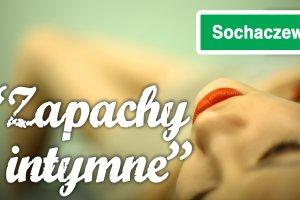 Seks w ma�ym mie�cie odc. 53: zapachy intymne w Sochaczewie