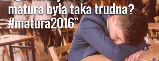 Matura 2016 - co z niej zapamiętamy? Najlepsze tweety o maturze
