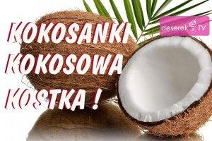 Łatwy przepis na pyszne kokosanki
