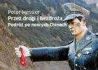 """""""Przez drogi i bezdroża Chin"""", Peter Hassler [RECENZJA]"""