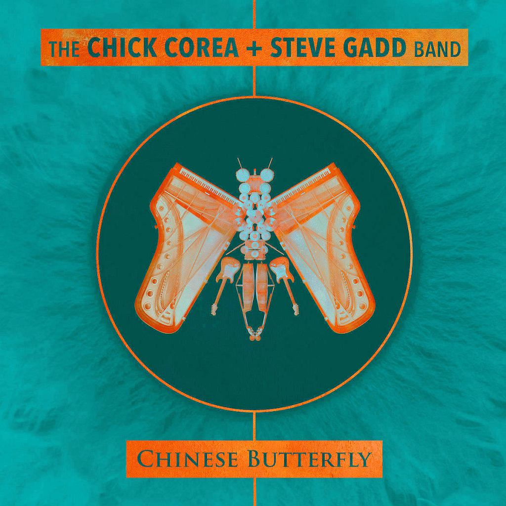 THE CHICK COREA & STEVE GADD BAND, CHINESE BUTTERFLY Concord Jazz /
