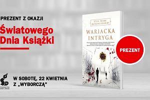 """Michał Nogaś poleca: """"Wariacka intryga"""" w prezencie z katowicką Wyborczą"""