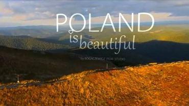 """""""Poland is Beautiful"""" - film, który w ciągu trzech dni miał ponad 100 tys. emisji na Youtube"""