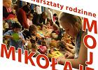 """""""Moje Mikołaje"""" - zajęcia rodzinne"""