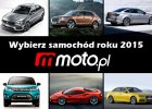 Samoch�d Roku 2015 Moto.pl | Pogrom w finale
