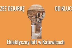 Przez dziurk� od klucza: Eklektyczny loft