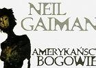 """Książki, które muszę raz do roku: """"Amerykańscy bogowie"""""""