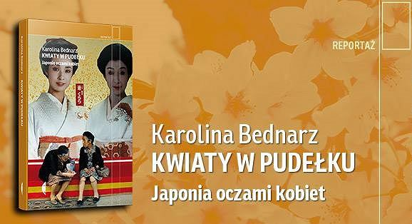 Książka 'Kwiaty w pudełku. Japonia oczami kobiet' autorstwa Karoliny Bednarz