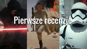 """Koniec embargo. Są pierwsze zagraniczne recenzje """"Gwiezdnych wojen: Przebudzenia Mocy""""!"""