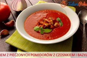 �atwy przepis na krem z pieczonych pomidor�w z czosnkiem i bazyli�
