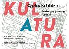 Kultura-makulatura. Cyprian Kościelniak: ilustracje, plakaty, rysunki