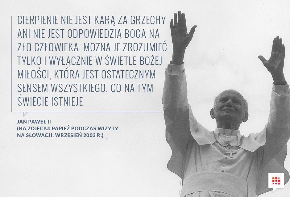 Jan Paweł Ii 40 Rocznica Pontyfikatu Papieża Oto 10 Cytatów
