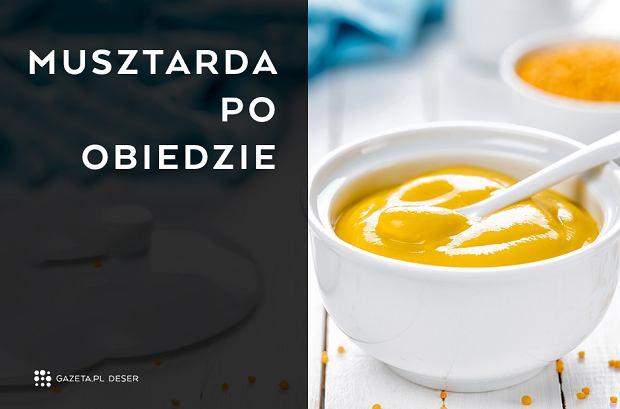 Skąd się wzięło tych 20 polskich powiedzeń? - Musztarda po obiedzie