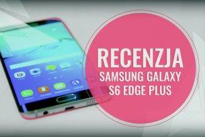 Galaxy S6 Edge+ to jeden z najlepszych smartfonów Samsunga. Plus za aparat, minus za baterię