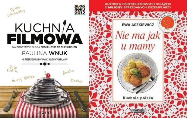 """""""Kuchnia Filmowa"""" - Paulina Wnuk, """"Nie ma jak u mamy"""" Ewa Aszkiewicz"""