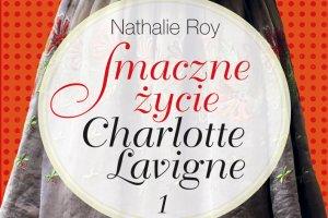 """""""Smaczne �ycie Charlotte Lavigne"""" ju� w ksi�garniach"""