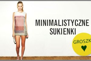 Minimalistyczne sukienki w supercenie - kt�ra naj�adniejsza?