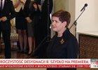 Prezydent desygnuje Beat� Szyd�o na premiera