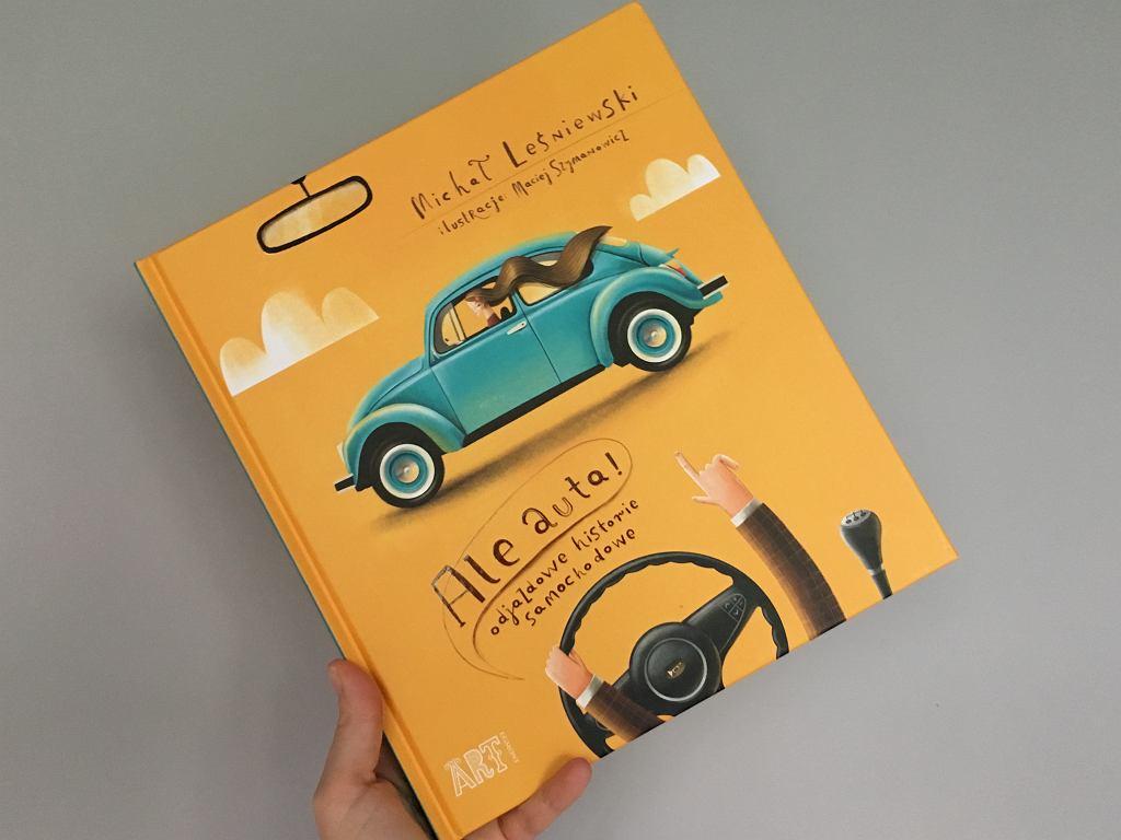 Michał Leśniewski, ilustracje Maciej Szymanowicz, Ale auta! Odjazdowe historie samochodowe, ART Egmont