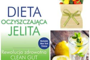 Oczyszczanie jelit. 3-tygodniowy program Clean Gut. To b�dzie zdrowotna rewolucja?