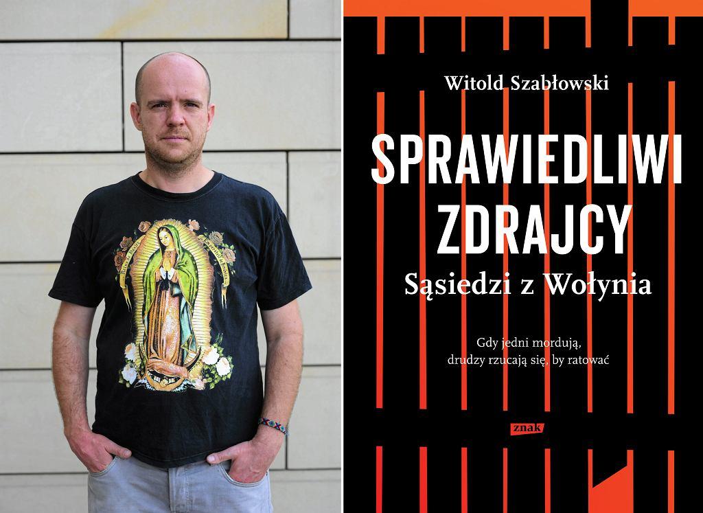 Witold Szabłowski (fot. Adam Stępień / Agencja Gazeta / okładka książki: materiały prasowe)