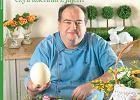 Wielkanocne przepisy Macieja Kuronia