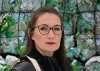 Katarzyna Michniewska: Uratujmy planetę przed zalewem śmieci