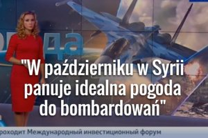 """""""W Syrii idealna pogoda do przeprowadzania nalot�w"""" - m�wi pogodynka w rosyjskiej telewizji"""