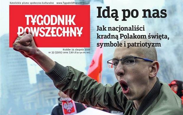 """""""Jak nacjonaliści kradną Polakom symbole i patriotyzm"""" - """"Tygodnik Powszechny"""" o brunatnej fali"""