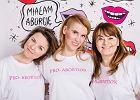 Aborcyjny Dream Team: Aborcja farmakologiczna to rewolucja. Jest legalna, bezpieczna i powszechna