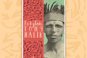 Kim był Tony Halik?