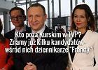 Kto poza Jackiem Kurskim w TVP? Znamy ju� kilka nazwisk