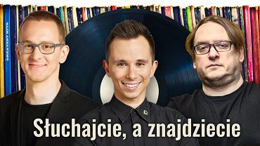 Słuchajcie, a znajdziecie: Jacek Świąder, Jędrzej Słodkowski i Jarek Szubrycht