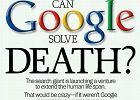 """""""Time"""" pyta: Czy Google rozwi��e problem �mierci? Gigant inwestuje w badania"""