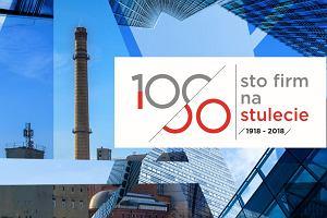 100 firm na stulecie. Stwórzmy gospodarczą historię Polski