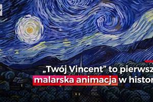 """""""Twój Vincent"""". Polski film jedną z najbardziej wyczekiwanych premier roku"""